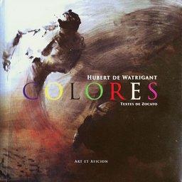 Colores - Hubert de Watrigant, Textes de Zacato