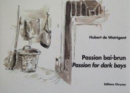 Passion bai-brun - Hubert de Watrigant